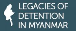 Legacies of Detention in Myanmar